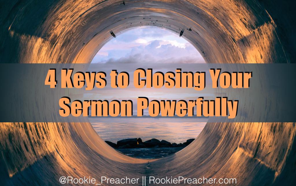 4 Keys to Closing Your Sermon Powerfully