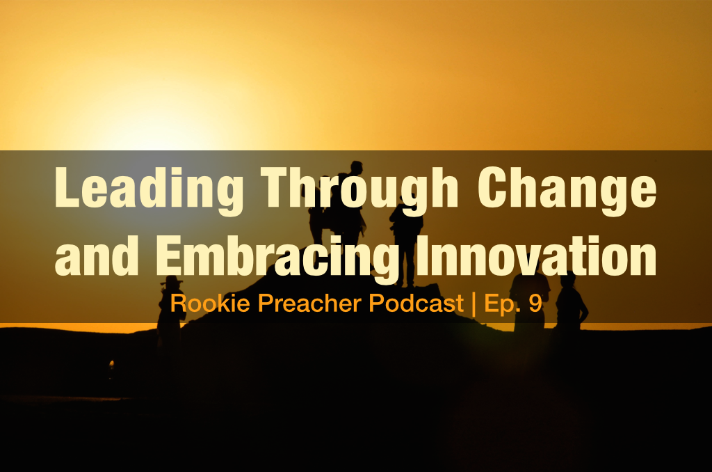 Leading Through Change and Embracing Innovation