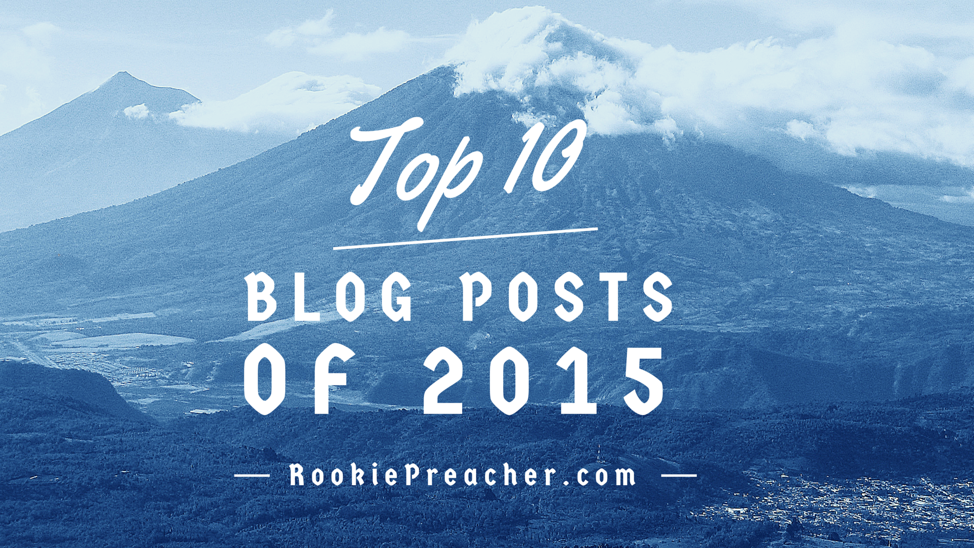 Top 10 Blog Posts of 2015 - Rookie Preacher
