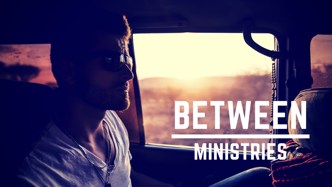 What to Do When You're Between Ministries - by Mike Kjergaard