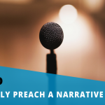 How to Powerfully Preach a Narrative Passage