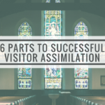 6 Parts to Successful Visitor Assimilation