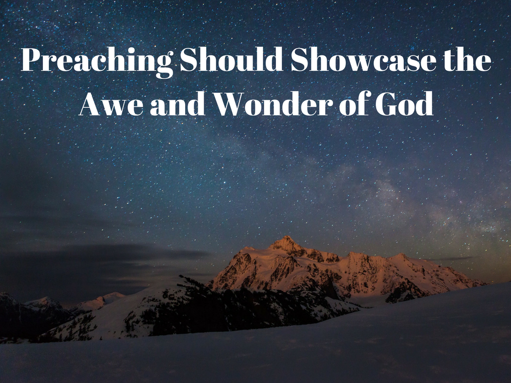preaching-should-showcase-the-awe-and-wonder-of-god