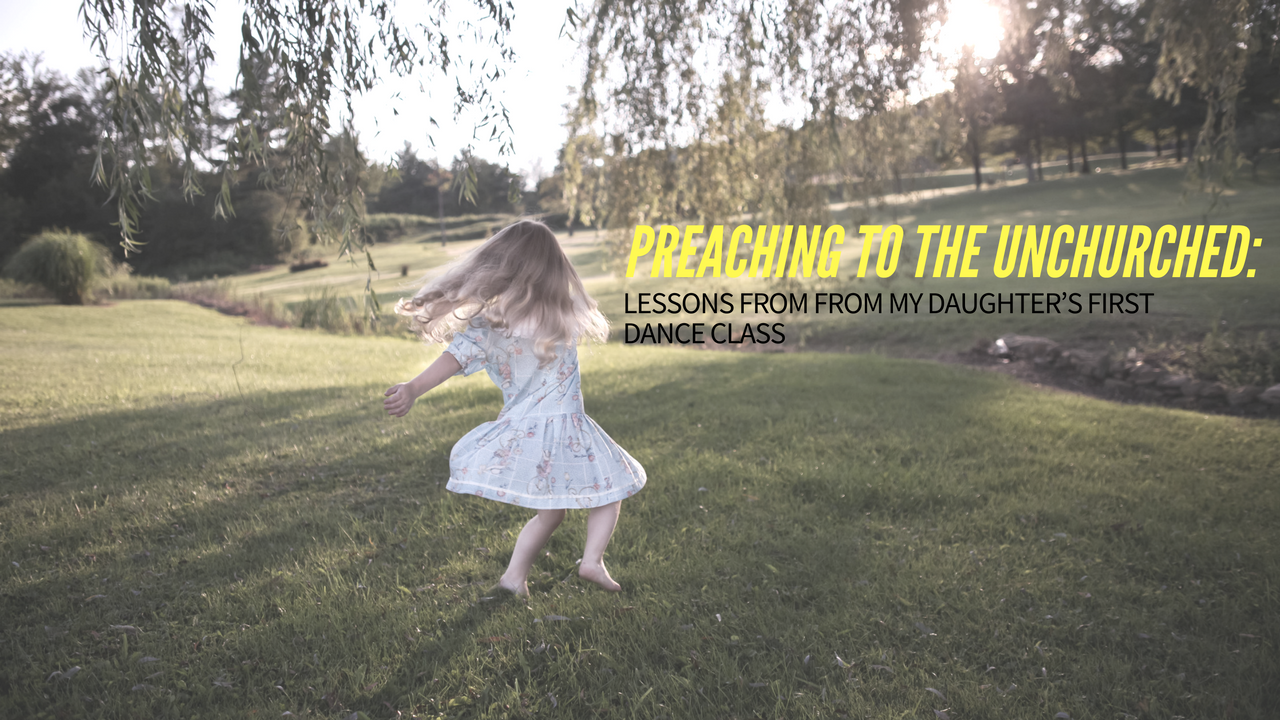 LESSONS FROM FROM MY DAUGHTER'S FIRST DANCE CLASS