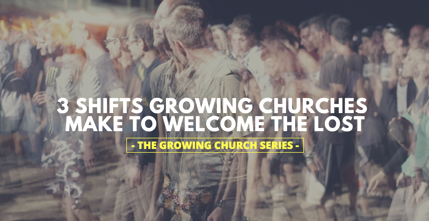 3 Shifts Growing Churches Make to Welcome the Lost