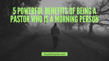 5 Powerful Benefits of Being a Pastor Who is a Morning Person