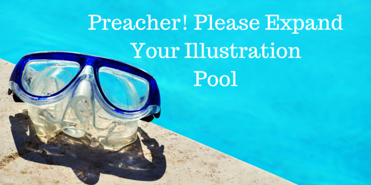 Preacher! Please Expand Your Illustration Pool