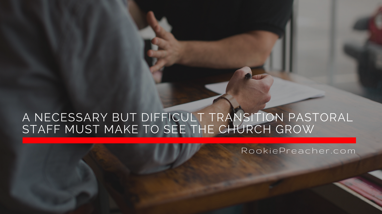 A Necessary But Difficult Transition Pastoral Staff Must Make to See the Church Grow