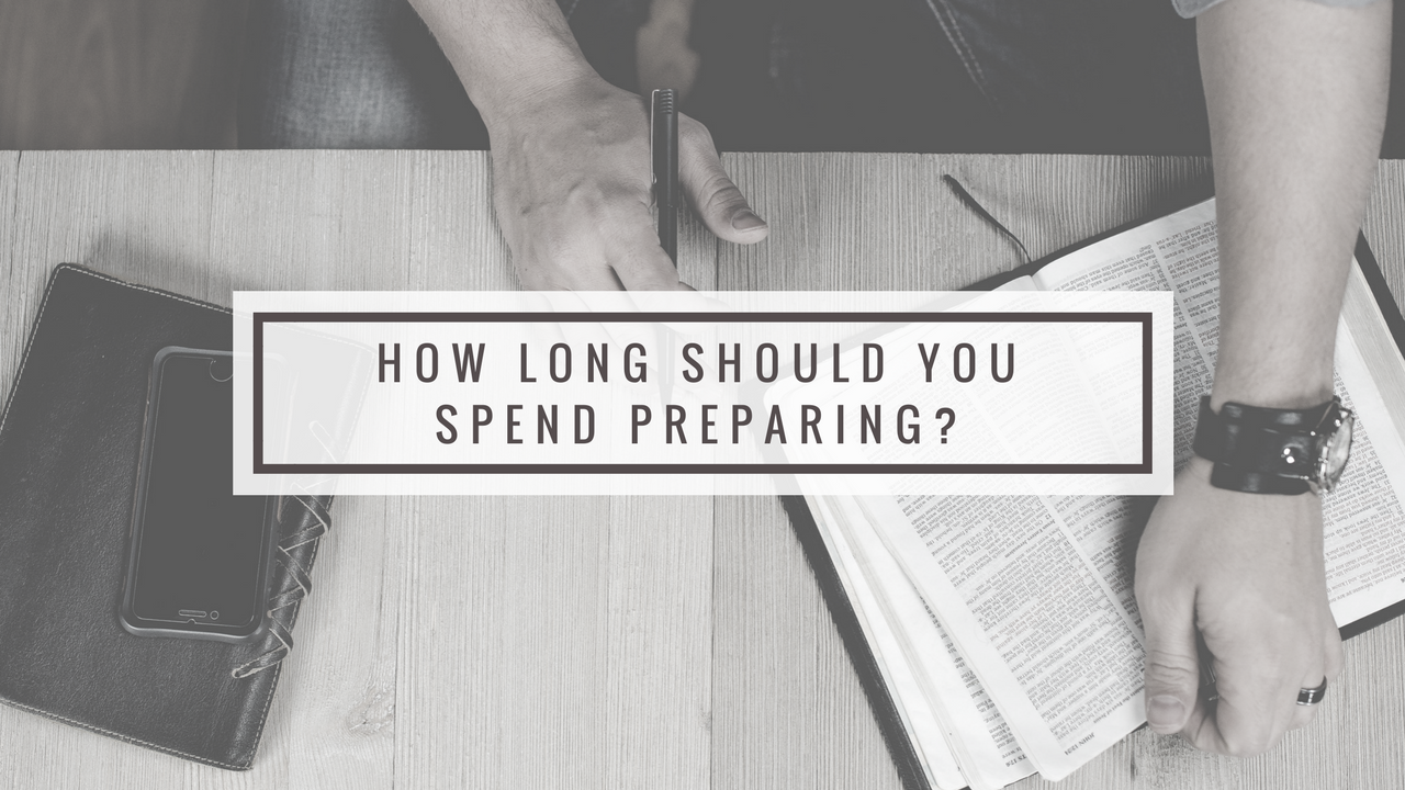 How Long Should You Spend Preparing-