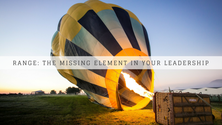 Range: The Missing Element in Your Leadership