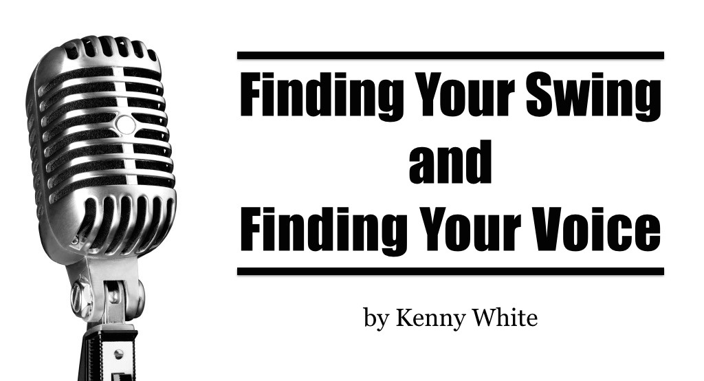 Finding Your Swing and Finding Your Voice