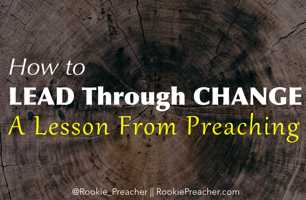 How to Lead Through Change: A Lesson From Preaching