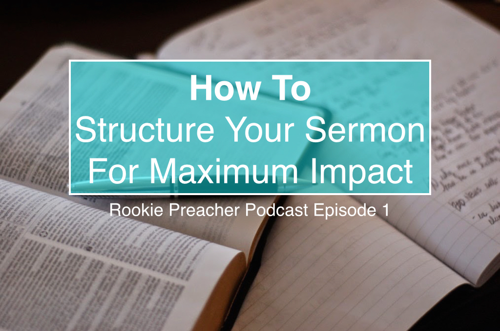 How to Structure Your Sermon for Maximum Impact
