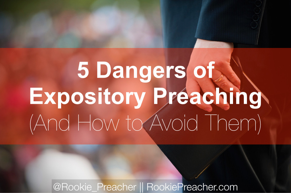 5 Dangers of Expository Preaching (And How to Avoid Them)