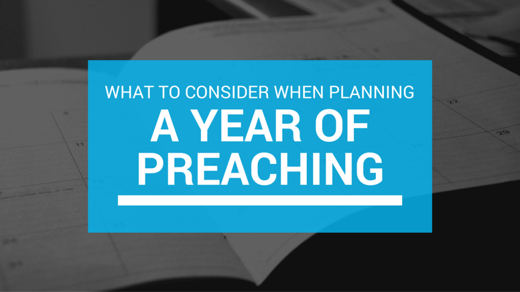 What to Consider When Planning a Year of Preaching
