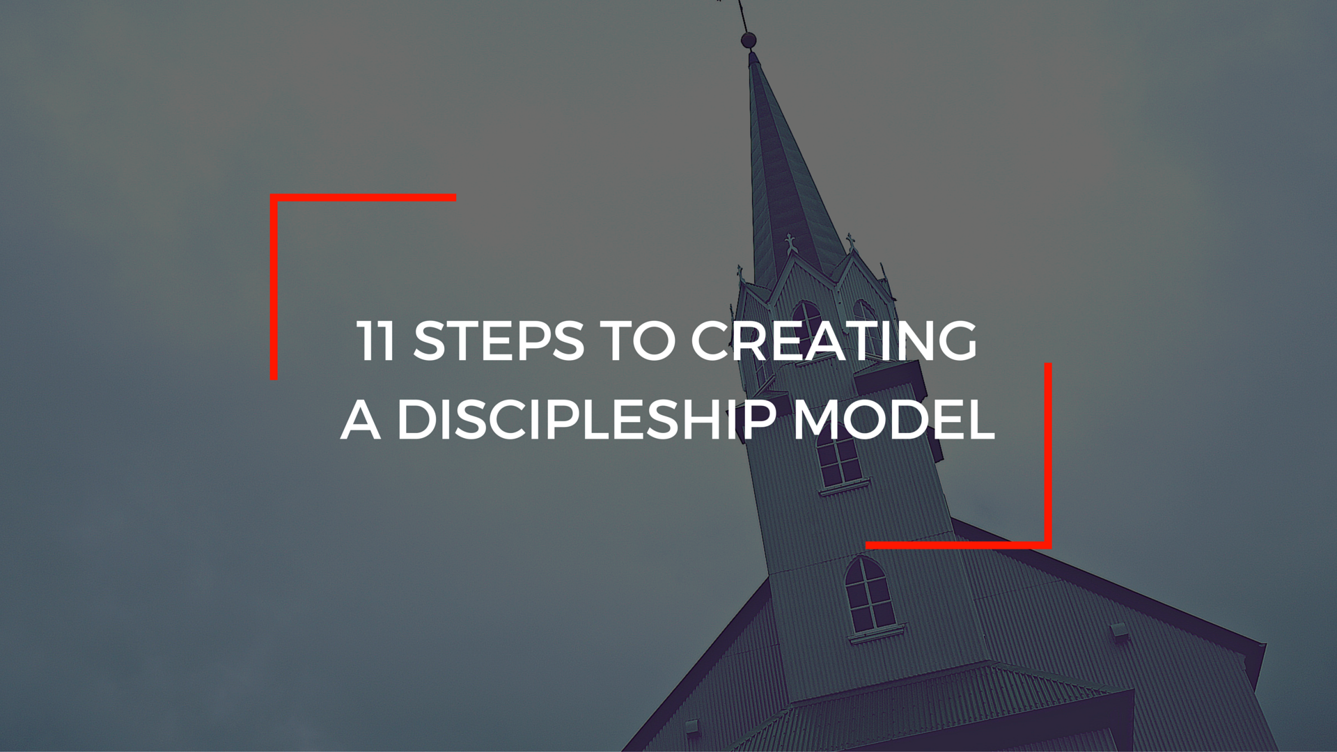 11 Steps to Creating a Discipleship Model