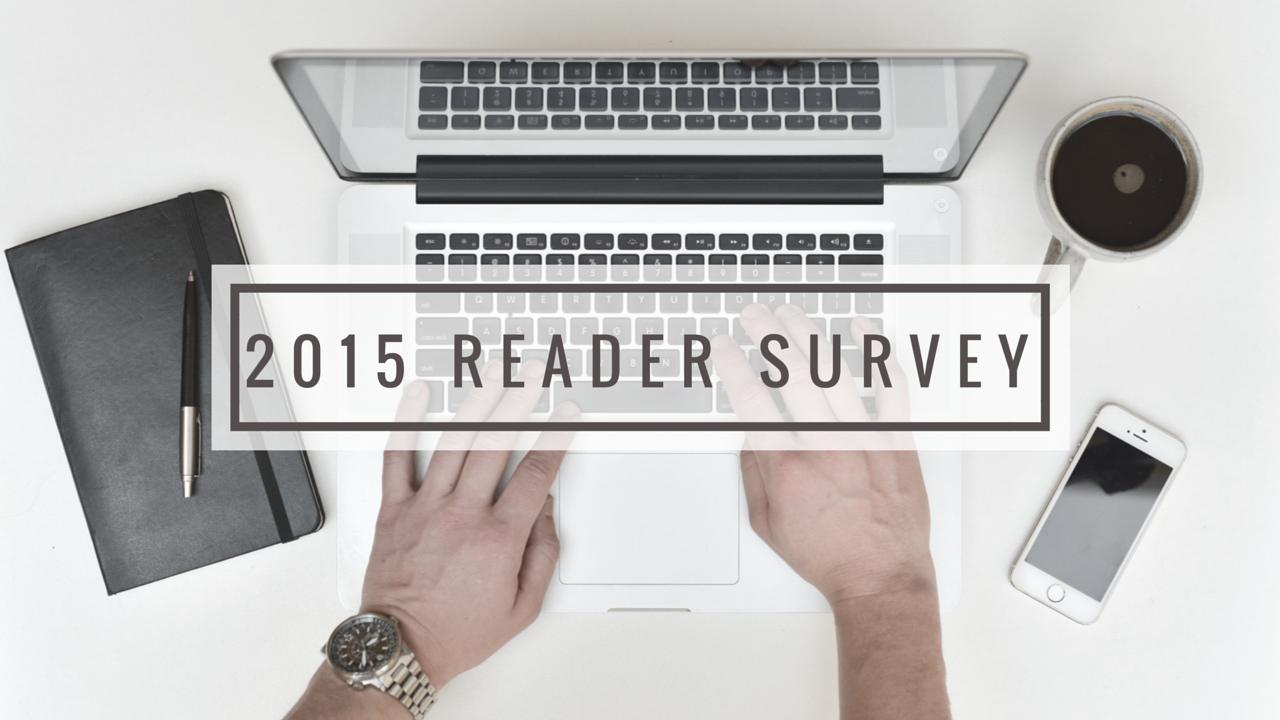 2015 Reader Survey
