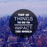 Top 10 Things a Church Needs to Do to Impact The World Through Service