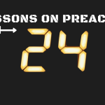 3 Lessons on Preaching From the Show 24