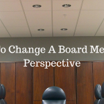 How To Change A Board Members Perspective
