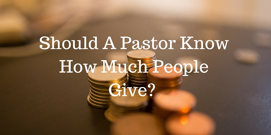 Should A Pastor Know How Much People Give_