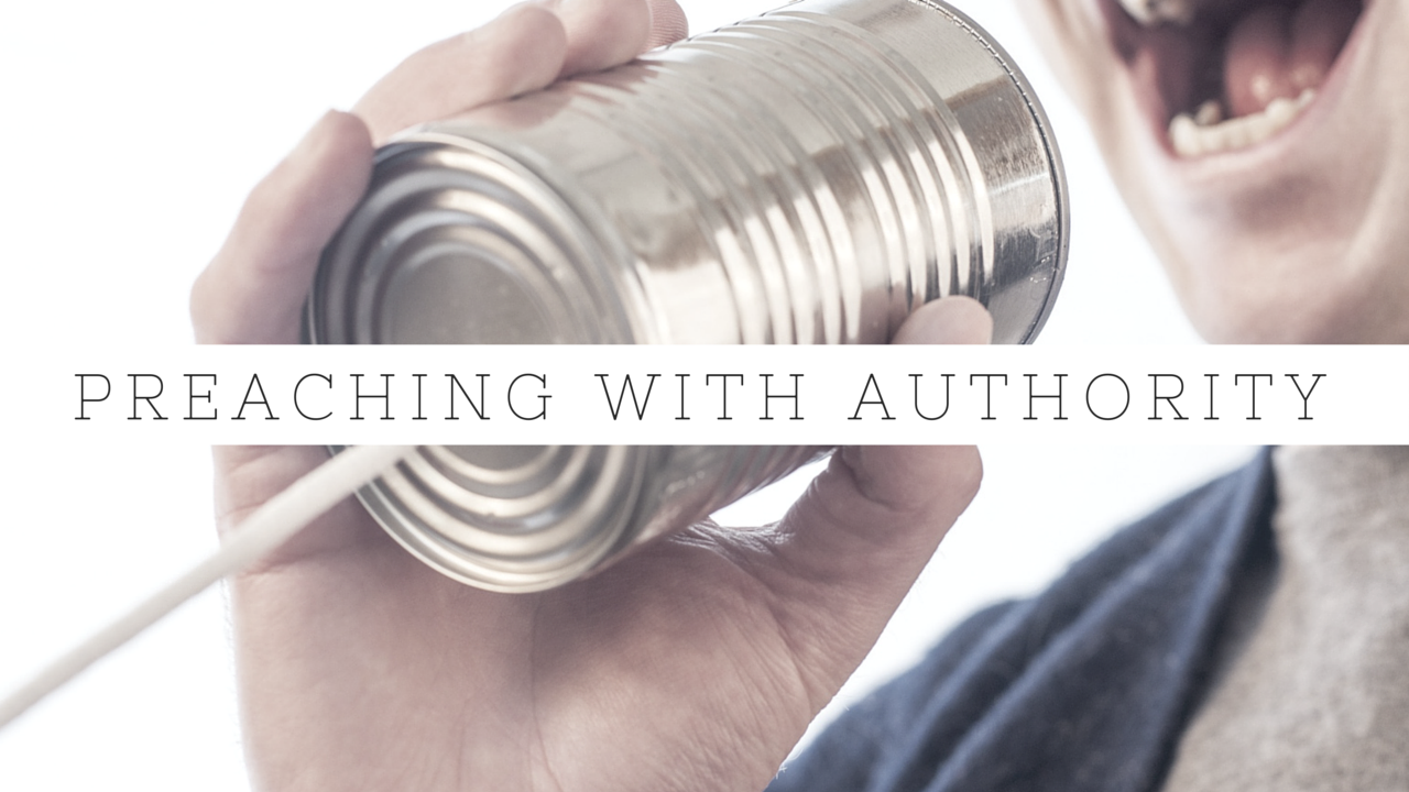 Preaching With Authority- 5 Keys to Do So