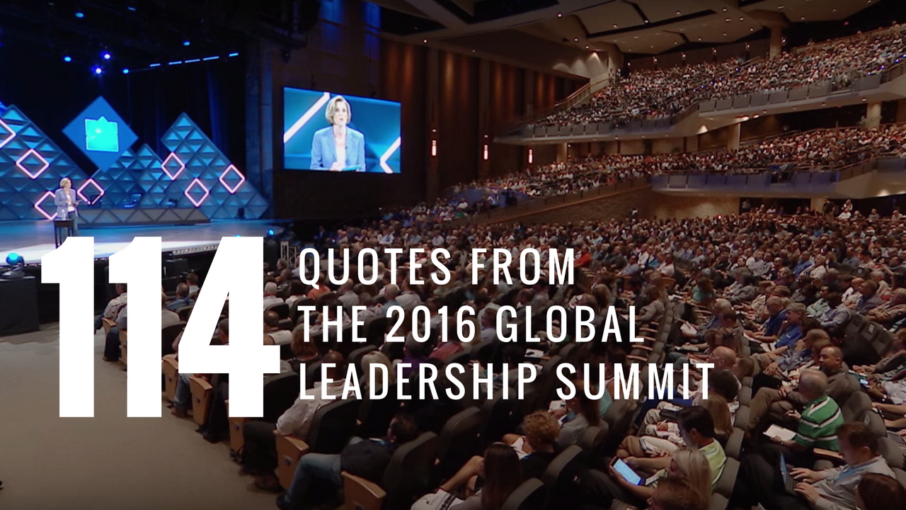 114 Quotes from the 2016 Global Leadership Summit