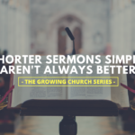 Shorter Sermons Simply Aren't Always Better
