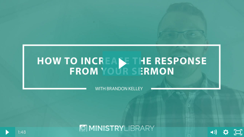 Increase the Response From Your Sermon