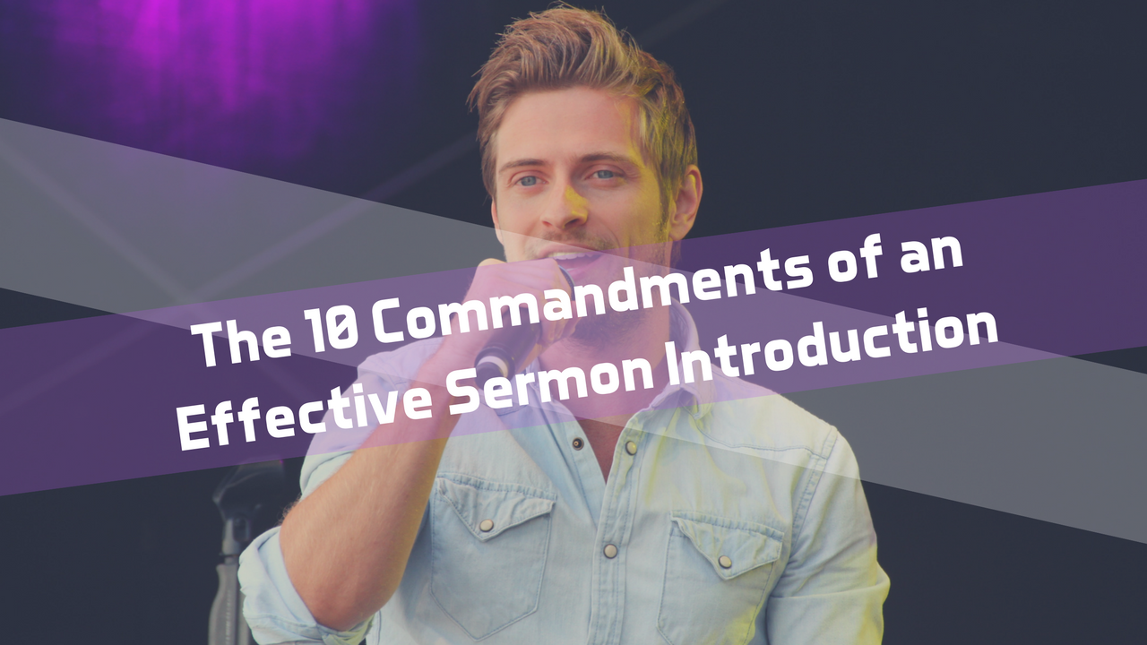 The 10 Commandments of an Effective Sermon Introduction