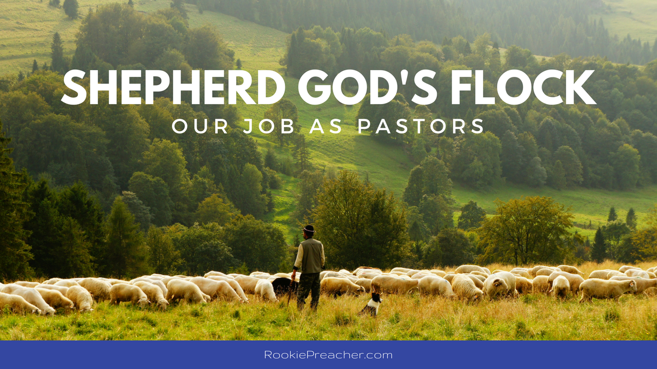 Shepherd God's Flock: Our Job as Pastors
