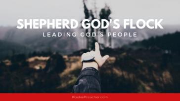 Shepherd God's Flock: Leading God's People