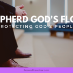 Shepherd God's Flock: Protecting God's People