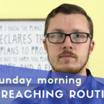 The Sunday Morning Pre-Preaching Routine