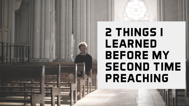 2 Things I Learned Before my Second Time Preaching