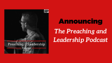 Announcing The Preaching and Leadership Podcast