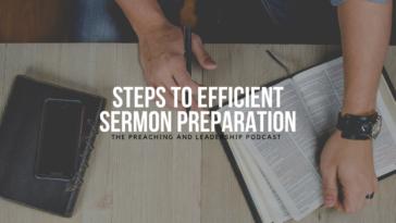 PLP 4: Steps to Efficient Sermon Preparation