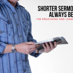 Shorter Sermons Aren't Always Better - ideal sermon length