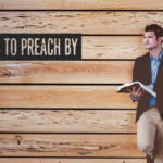 10 Words to Preach By (My Preaching Convictions)