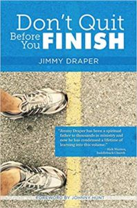 Don't Quit Before You Finish by Jimmy Draper