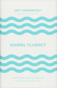 Gospel Fluency by Jeff Vanderstelt