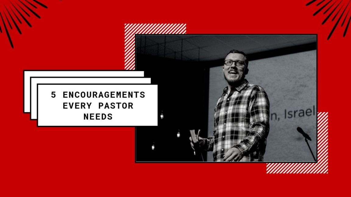5 encouragements every pastor needs